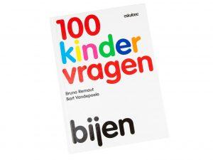 100 kindervragen bijen - Bruno Remaut & Bart Vandepoele