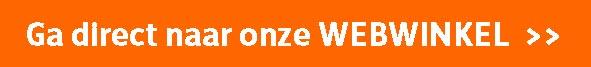Ga direct naar onze WEBWINKEL >>